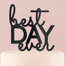 130x130 sq 1456863598928 9834 10best day ever black acrylic cake topper7b67