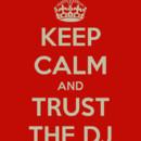130x130 sq 1386119042686 keep calm and trust the dj