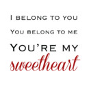 130x130_sq_1407169136376-62-i-belong-to-you-you-belong-to-me-youre-my-sweet