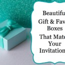 New for 2014 Design-Matched Gift & Favor Boxes * Dozens of Options! These beautiful handmade Gift and Favor boxes are beautiful keepsakes that are available in a variety of colors, sizes, and ribbon. They arrive to you fully decorated and are easy to fill, without undoing the bow. Each favor box lid is handmade with quality decorative/stock paper, and the bottom is made from smooth, white matte stock (concealed beneath lid). Choose nearly any of the invitations on our site, then we'll create a perfectly matched or coordinating favor box for you!
