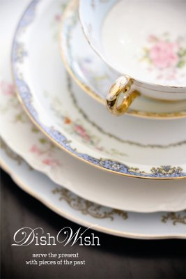 Dish Wish - Vintage Event Rentals- Mismatched China & Linens