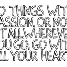 220x220 sq 1375237692572 quote do things with passion or not at all wherever you go