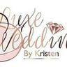 Luxe Weddings by Kristen, LLC