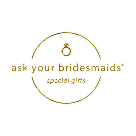ask your bridesmaids