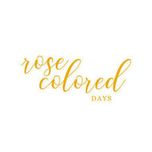 Rose Colored Days